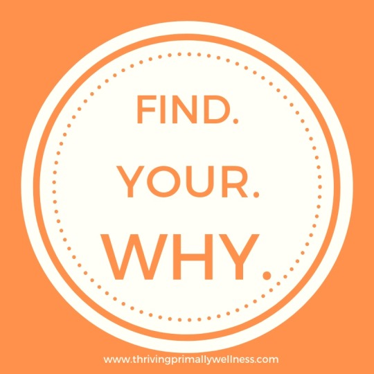 For lasting results, find your WHY!